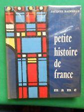 PETITE HISTOIRE DE FRANCE JACQUES BAINVILLE 1958 MAME ILLS GRELARDON
