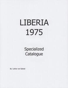 Liberia 1975 Specialized Catalogue, by Lothar von Saleski, NEW