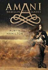 Alwyn Hamilton - AMANI - Rebellin des Sandes (Die AMANI-Reihe 1)