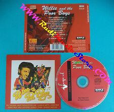 CD WILLIE AND THE POOR BOYS Omonimo Same 1994 (Xs2)no lp mc dvd