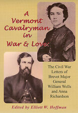 A Vermont Cavalryman In War and Love: Civil War Letters of . . .