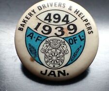 RARE1939 Union Button/Pin Bakery Drivers & Helpers Union 494  A.F. of L. Jan