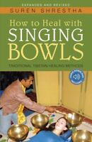How to Heal With Singing Bowls : Traditional Tibetan Healing Methods, Paperba...