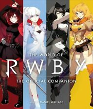 The World of RWBY The Official Companion by Daniel Wallace 9781974704385