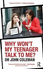 Why Won't My Teenager Talk to Me? by John Coleman (2014, Paperback)