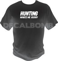 HUNTING makes me horny T-Shirt - bow deer hunt