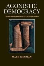 Agonistic Democracy: Constituent Power in the Era of Globalisation (Paperback or