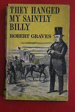 *VINTAGE 1ST EDITION* THEY HANGED MY SAINTLY BILL by Robert Graves (HC/DJ, 1957)