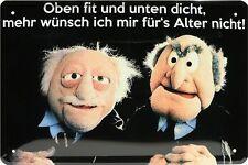 Blechschild 20x30 Oben fit und unten dicht Muppets Waldorf & Statler Spruch fun
