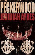 Peckerwood by Jedidiah Ayres (2013, Paperback)