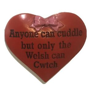Anyone Can Cuddle But Only The Welsh Can Cwtch Heart Fridge Magnet