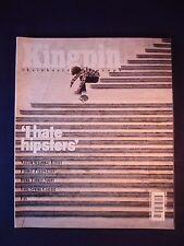 Kingpin - Skate magazine - July 2011 - I hate Hipsters