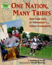 One Nation Many Tribes: How Kids Live in Milwaukee's Indian Community (A World o