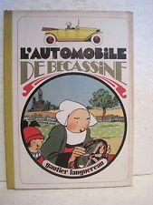 """SUPERBE BD ANCIENNE """"L'AUTOMOBILE DE BECASSINE"""" 1980 GAUTIER-LANGUEREAU"""