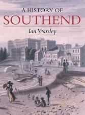 Southend: A History, Very Good Condition Book, Yearsley, Ian, ISBN 9781860776458