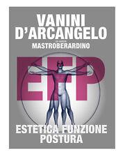 Libro Estetica Funzione Postura - Vanini • D'Arcangelo - Ref. XVD