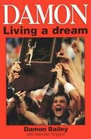 Damon - Living a Dream : Life in the Limelight by Wendell Trogdon; Damon Bailey