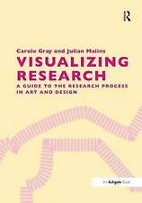 Visualising Research : A Guide for Postgraduate Students in Art and De-ExLibrary