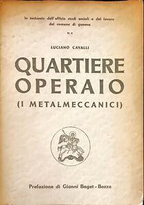 QUARTIERE OPERAIO (I METALMECCANICI) - LUCIANO CAVALLI - BOZZÒ 1958