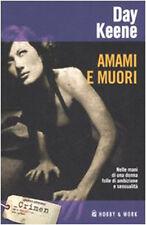 Amami e muori - Day Keene - Libro nuovo in Offerta!