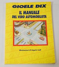 Gioele Dix IL MANUALE DEL VERO AUTOMOBILISTA M.M. Edizioni 1991