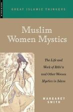 Muslim Women Mystics: The Life and Work of Rabi'a and Other Women Mystics in Isl