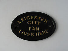 """""""LEICESTER CITY FAN LIVES HERE"""" HOUSE/ DOOR PLAQUE WALL OR GARDEN SIGN BRAND NEW"""