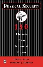 Physical Security 150 Things You Should Know by Louis A. Tyska and Lawrence...