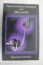 Pearl & Bead Stringing w/ Henrietta Virchick How to Jewelry Making Book NEW