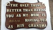 Personalized  Best Grandma  Anniversary Daddy or Nanny's Plaque Wood Gift