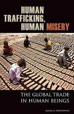 Human Trafficking, Human Misery: The Global Trade in Human Beings: By Alexis ...