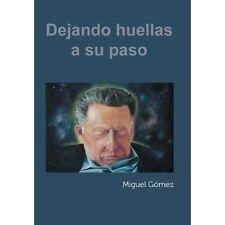 Dejando Huellas a Su Paso (Spanish Edition) by Gomez, Miguel