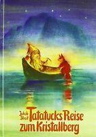 Tatatucks Reise zum Kristallberg: Eine Geschichte von Zw... | Buch | Zustand gut