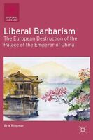 Liberal Barbarism: The European Destruction of the Palace of the Emperor of...