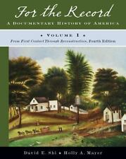 For the Record: A Documentary History of America: From First Contact through Re