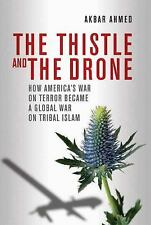 The Thistle and the Drone: How America's War on Terror Became a Global War on...