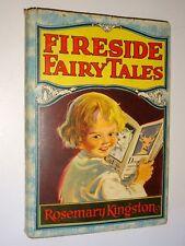 1921 Fireside Fairy Tales hardcover book by Rosemary Kingston dust jacket