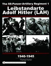 The SS-Panzer-Artillery Regiment 1: Leibstandarte Adolf Hitler (LAH), 1940-1945