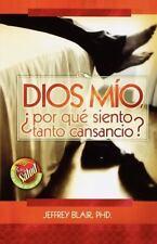 Dios Mio, Por Que Siento Tanto Cansancio by Jeffrey Blair (2005, Paperback)