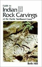 Guide to Indian Rock Carvings of the Pacific Northwest Coast Hill, Beth Paperbac