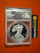 2016 W PROOF SILVER EAGLE ANACS PR70 DCAM FIRST STRIKE 30TH ANNIVERSARY