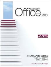 Microsoft Office Access 2010 : A Case Approach - Complete by Timothy O'Leary...