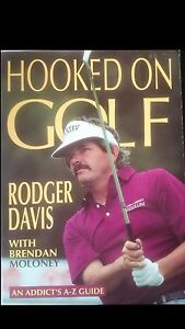 Hooked On Golf - Rodger Davis with Brendan Moloney An Addict's A-Z Guide