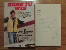 JOHN BERTRAND signed BORN TO WIN A Life Struggle to Capture AMERICA'S CUP Book