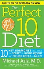 The Perfect 10 Diet: 10 Key Hormones That Hold the Secret to Losing Weight and