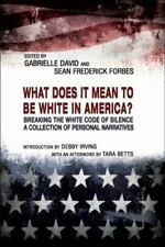 What Does It Mean to Be White in America? Breaking the White Code of Silence, A