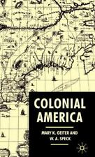 Colonial America : From Jamestown to Yorktown by Mary K. Geiter and W. A....
