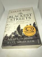 The Blackest Streets: The Life and Death of a Victorian Slum by Sarah Wise...