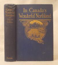 1917 IN CANADA'S WONDERFUL NORTHLAND Curran & Calkins HUDSON BAY Dog-Sled CANOE
