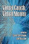 Virtual Coach, Virtual Mentor by David Clutterbuck and Zulfi Hussain (2009,...